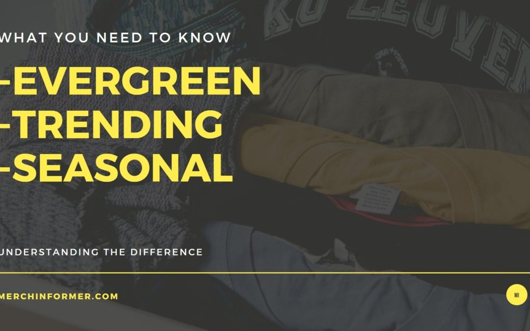 Evergreen Versus Trending and Seasonal Merch by Amazon Designs – Understanding The Difference