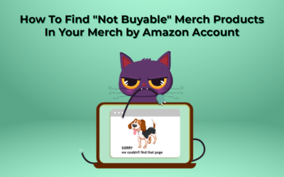 """How To Find """"Not Buyable"""" Merch Products In Your Merch by Amazon Account"""